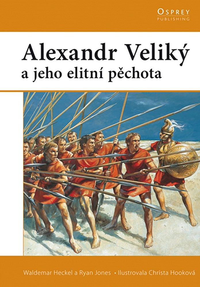 Alexandr Veliký a jeho elitní pěchota - Waldemr Heckel a Ryan Jones
