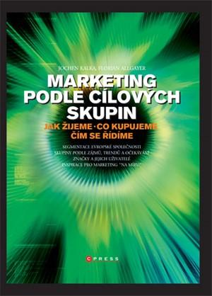 Marketing podle cílových skupin -  Jochen Kalka, Florian Allgayer