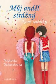 Můj anděl strážný - Nové začátky - Victoria Schwabová