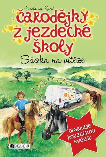 Čarodějky z jezdecké školy - Sázka na vítěze - Carola von Kessel