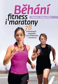 Běhání - fitness i maratony - Richard L. Brown, Ph.D.