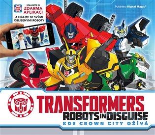 Transformers - Robots in Disguise - Kde Crown City ožívá - Caroline Rowlands