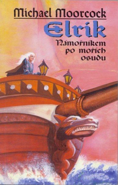 Elrik - Námořníkem po mořích osudu - Michael Moorcock