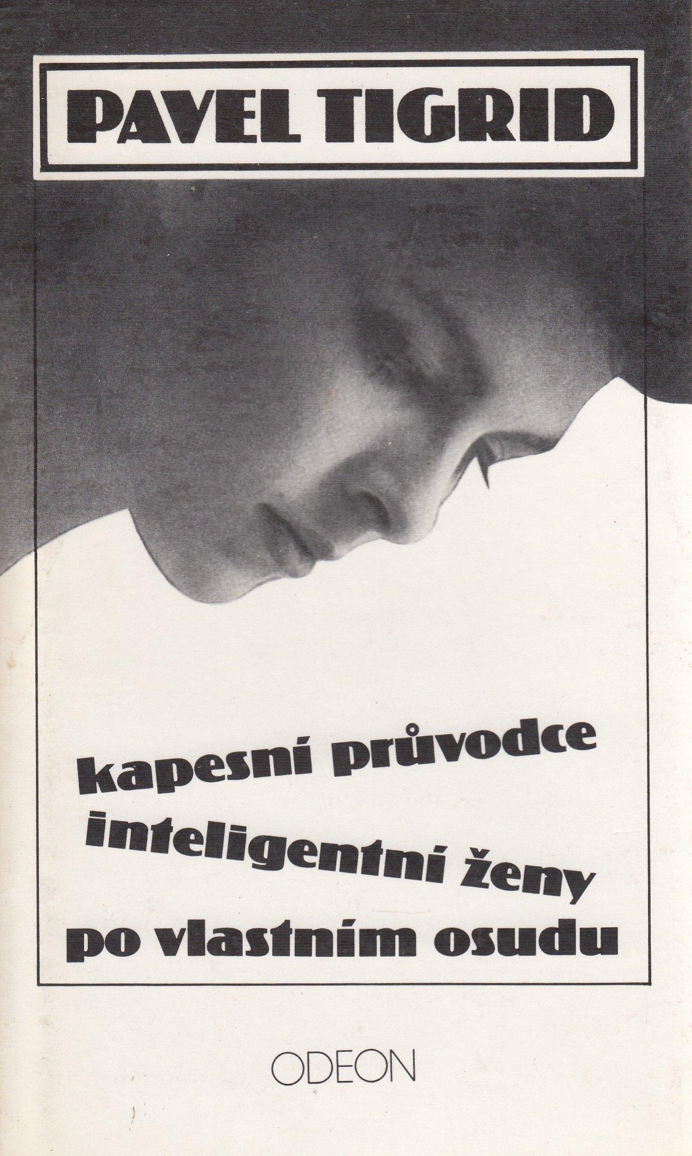 Kapesní průvodce inteligentní ženy po vlastním osudu - Pavel Tigrid /bazarové zboží/
