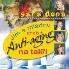 Jím a mládnu aneb anti-aging na talíři - Monika Golková, Dagmar Janatová /bazarové zboží/