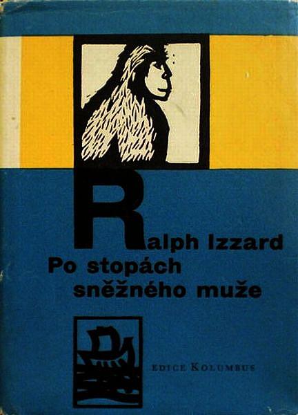 Po stopách sněžného muže - Ralph Izzard /bazarové zboží/