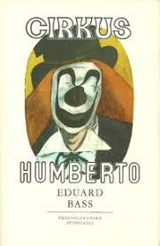 Cirkus Humberto - Eduard Bass /bazarové zboží/