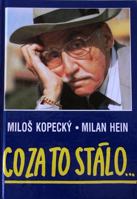 Co za to stálo - Miloš Kopecký, Milan Hein /bazarové zboží/
