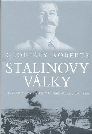 Stalinovy války - Geoffrey Roberts /bazarové zboží/