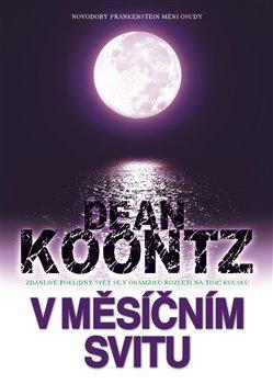 V měsíčním svitu - Dean Koontz /bazarové zboží/