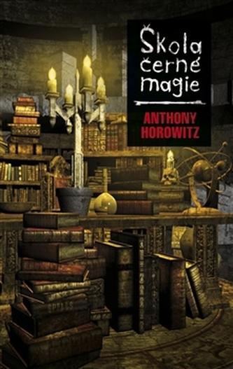 Škola černé magie - Anthony Horowitz /bazarové zboží/