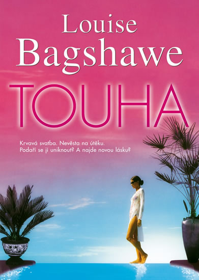 Touha - Louise Bagshawe /bazarové zboží/
