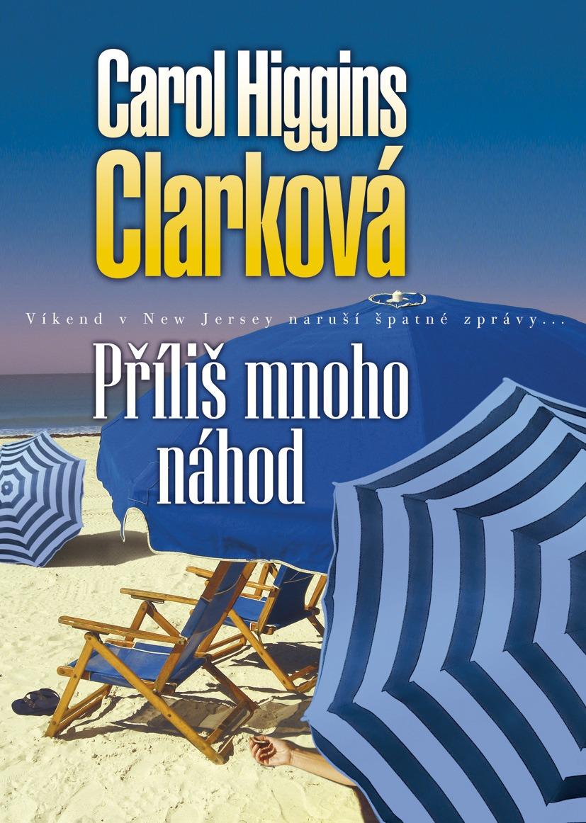 Příliš mnoho náhod - Carol Higgins Clarková /bazarové zboží/