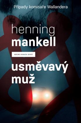 Případy komisaře Wallandera - Usměvavý muž - Henning Mankell