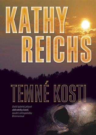 Temné kosti - Kathy Reichs