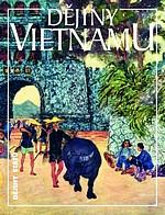 Dějiny Vietnamu - Lucie Hlavatá a kol.