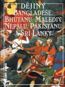 Dějiny Bangladéše, Bhútánu, Malediv, Nepálu, Pákistánu a Šrí Lanky - Jan Filipský a kol.