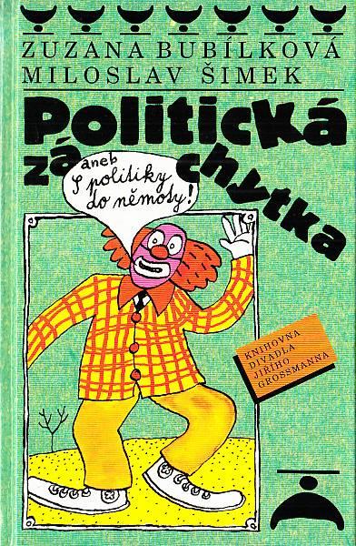 Politická záchytka aneb S politiky do němoty - Zuzana Bubílková a Miloslav Šimek