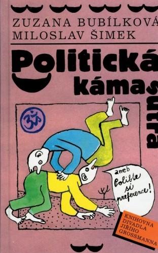 Politická kámasútra aneb Polibte si preference! - Zuzana Bubílková a Miloslav Šimek