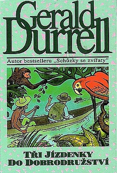Tři jízdenky do dobrodružství - Gerald Durrell