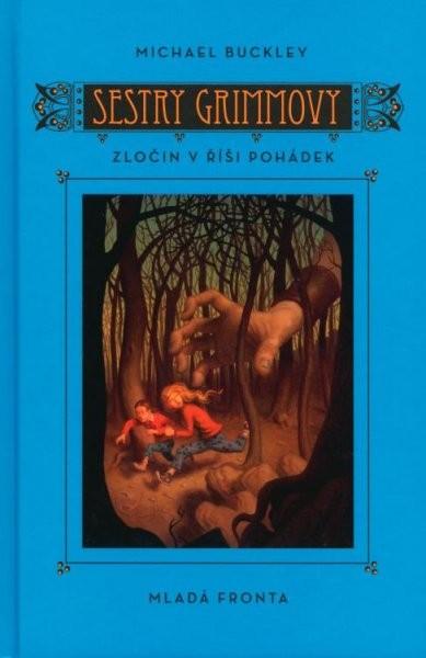 Sestry Grimmovy - Zločin v řísi pohádek - Michael Buckley