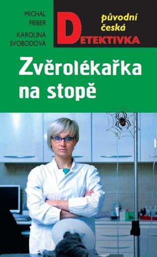Zvěrolékařka na stopě - Michal Fieber a Karolina Svobodová