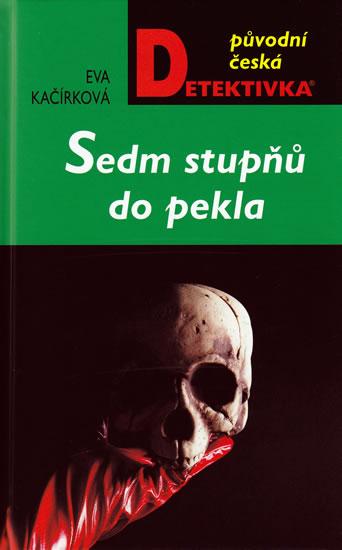 Sedm stupňů do pekla - Eva Kačírková