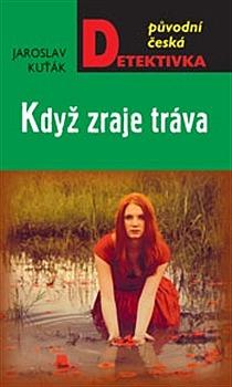 Když zraje tráva - Jaroslav Kuťák