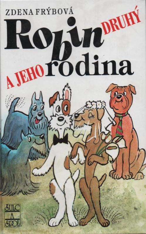 Robin druhý a jeho rodina - Zdena Frýbová /bazarové zboží/