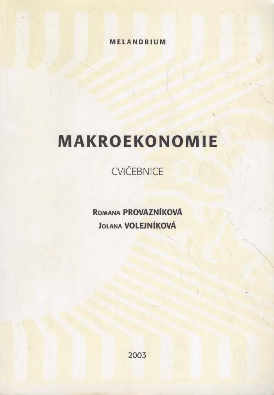 Makroekonomie - cvičebnice - Romana Provazníková a Jolana Volejníková /bazarové zboží/
