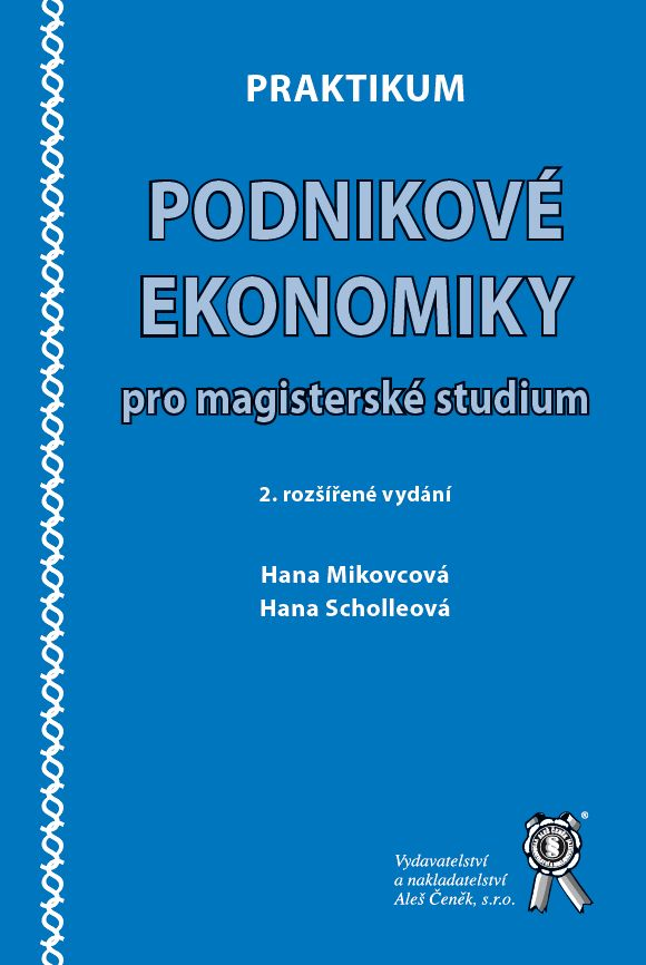 Praktikum podnikové ekonomiky pro magisterské studium - Hana Mikovcová, Hana Scholleová /bazarové zboží/
