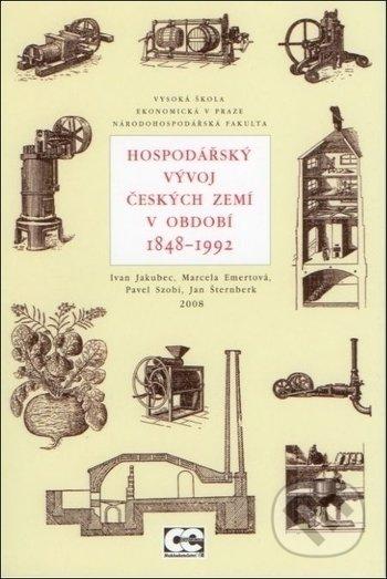 Hospodářský vývoj Českých zemí v období 1848 - 1992 - Ivan Jakubec a kol. /bazarové zboží/