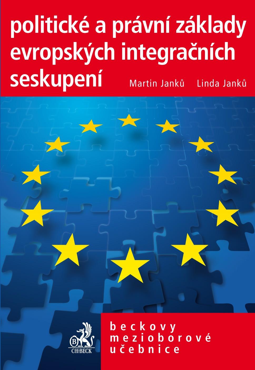 Politické a právní základy evropských intergračních seskupení - Martin a Linda Janků /bazarové zboží/