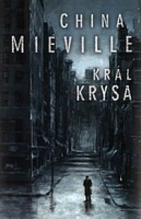 Král Krysa - China Miéville