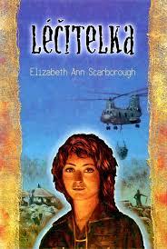 Léčitelka - Elizabeth Ann Scarborough