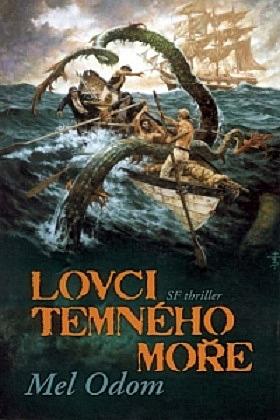 Lovci temného moře - Mel Odom
