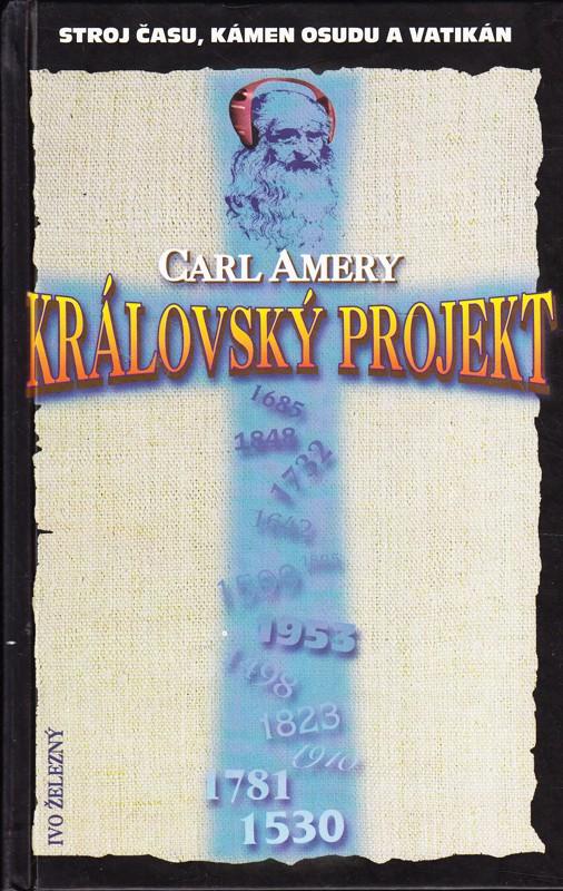Královský projekt - Carl Amery