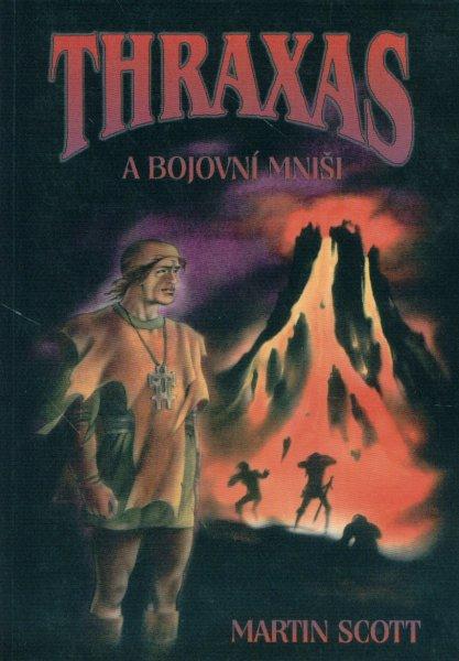 Thraxas a bojovní mniši - Martin Scott