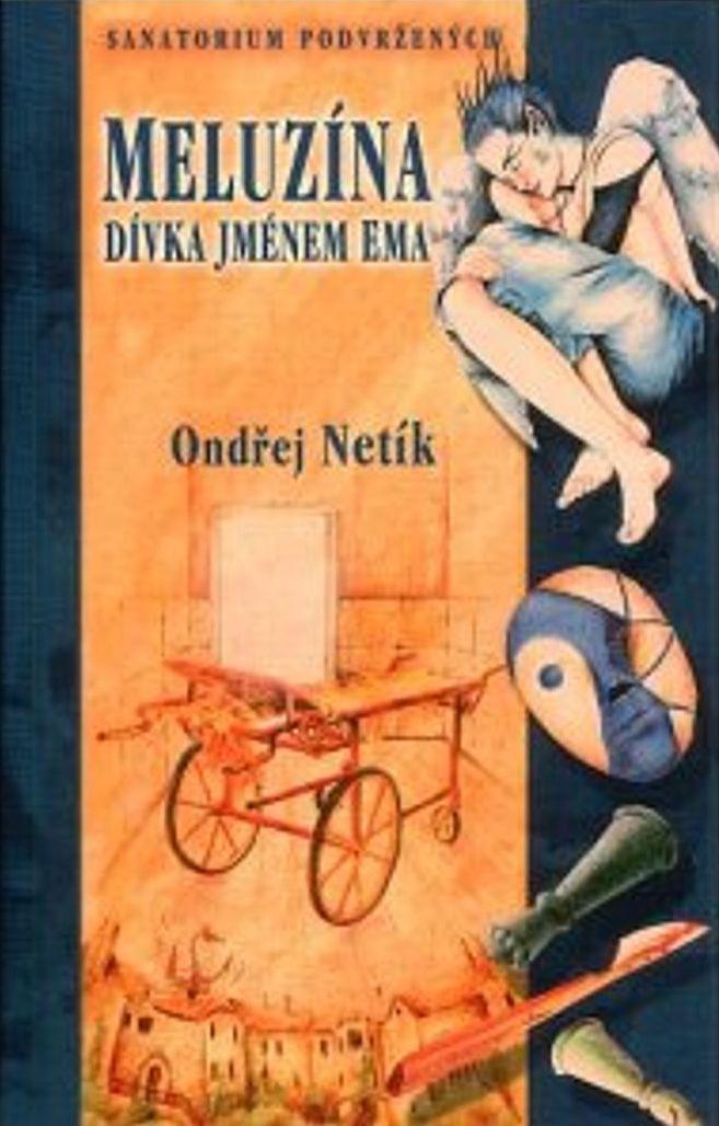 Meluzína dívka jménem Ema - Ondřej Netík