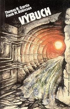Výbuch - Thomas N. Scortia, Frank M. Robinson /bazarové zboží/