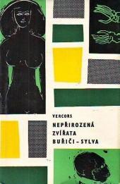 Nepřirozená zvířata / Buřiči / Sylva - Vercors /bazarové zboží/