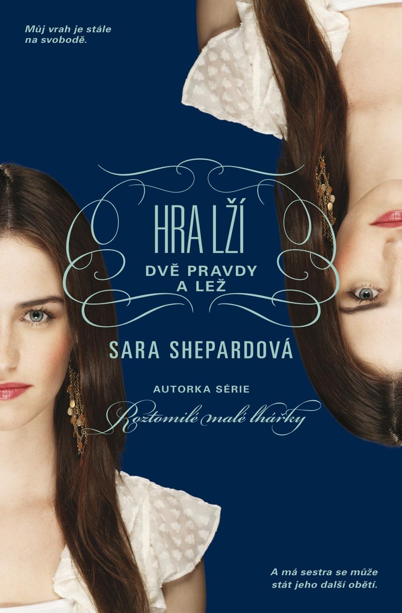 Hra lží - Dvě pravdy a lež - Sara Shepardová
