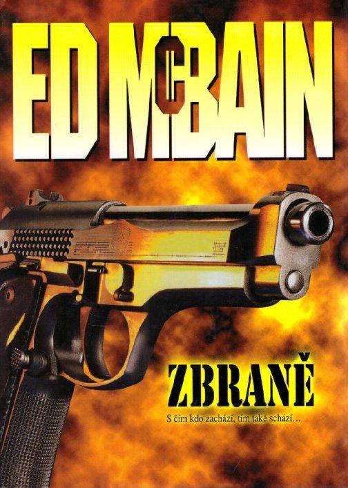 Zbraně - Ed McBain /pevná vazba/ /bazarové zboží/
