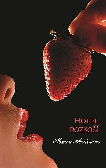Hotel rozkoší - Marina Anderson /bazarové zboží/