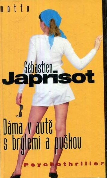 Dáma v autě s brýlemi a puškou - Sébastien Japrisot