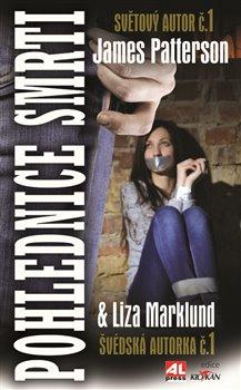 Pohlednice smrti - James Patterson & Liza Marklund /brožovaná/