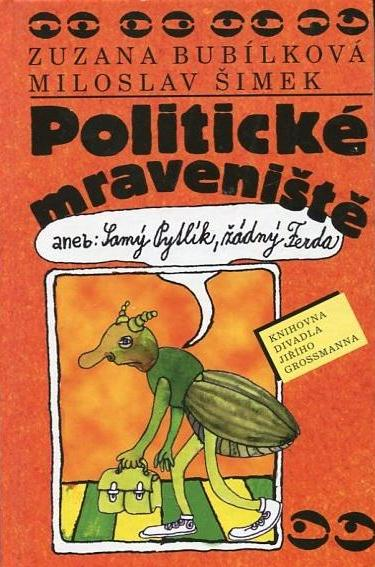 Politické mraveniště - Zuzana Bubílková & Miloslav Šimek