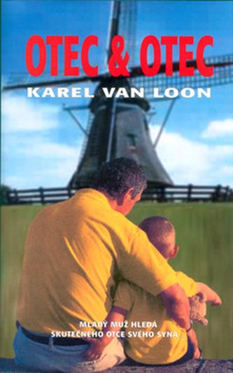 Otec a otec - Karel van Loon /bazarové zboží/