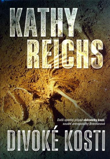 Divoké kosti - Kathy Reichs /bazarové zboží/
