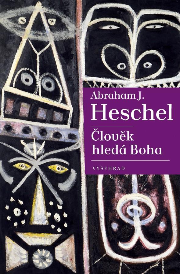 Člověk hledá Boha - Abraham J. Heschel